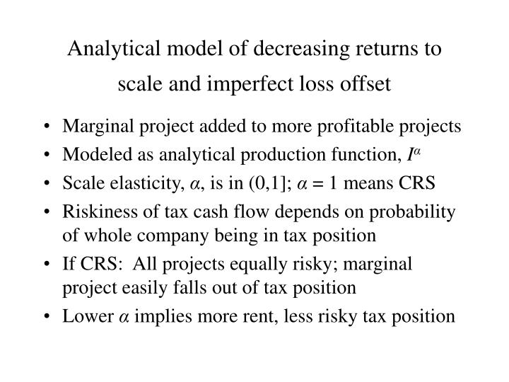 Analytical model of decreasing returns to scale and imperfect loss offset
