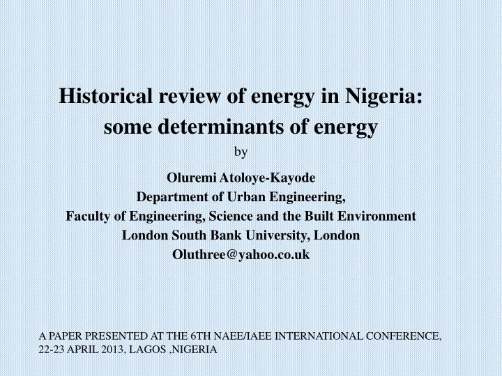 Historical review of energy in Nigeria: some determinants of energy