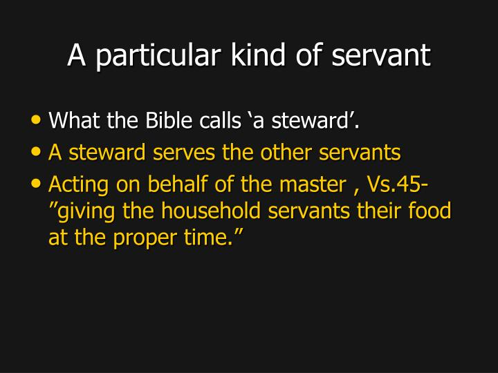 A particular kind of servant