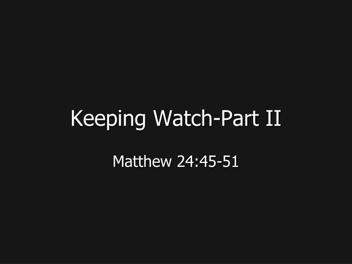 Keeping Watch-Part II