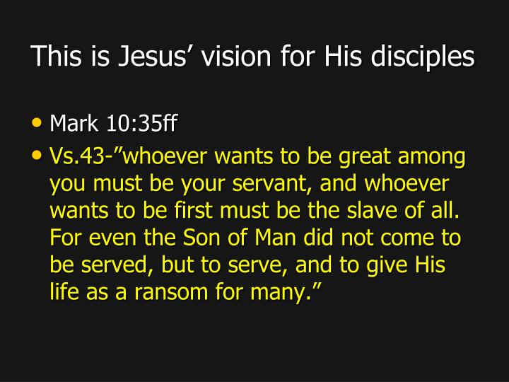 This is Jesus' vision for His disciples
