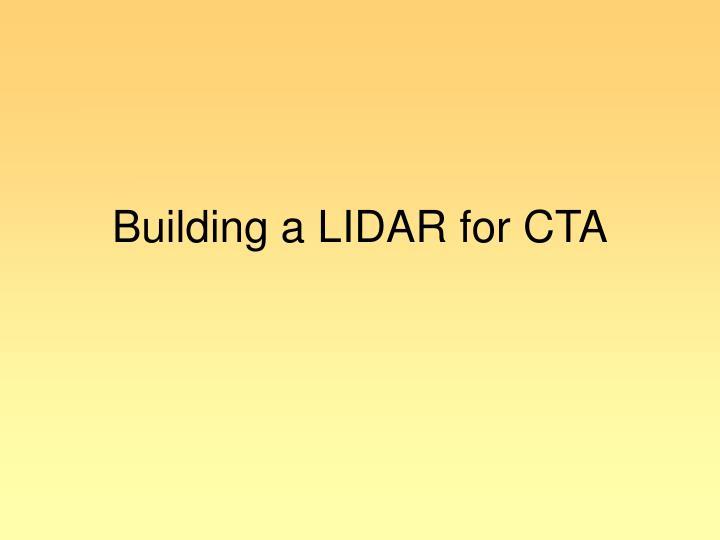 Building a LIDAR for CTA