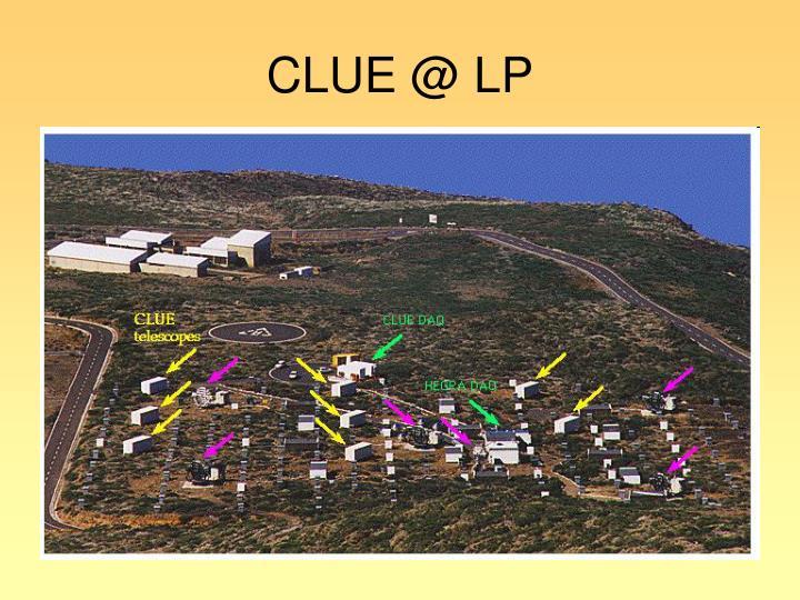 CLUE @ LP
