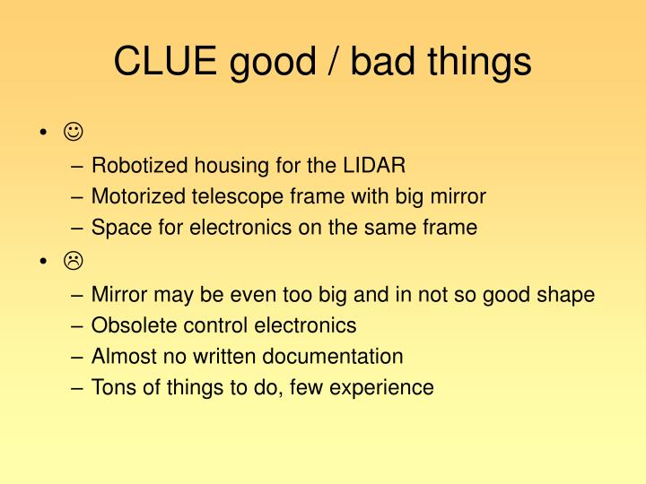 CLUE good / bad things