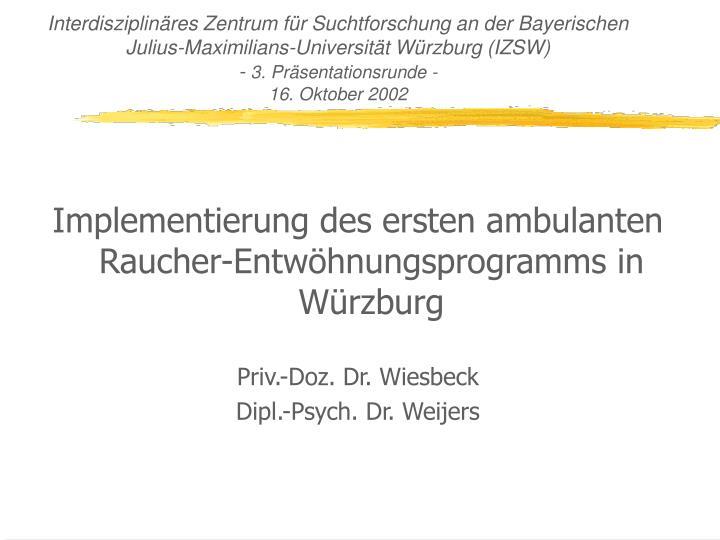 Interdisziplinäres Zentrum für Suchtforschung an der Bayerischen Julius-Maximilians-Universität Würzburg (IZSW)