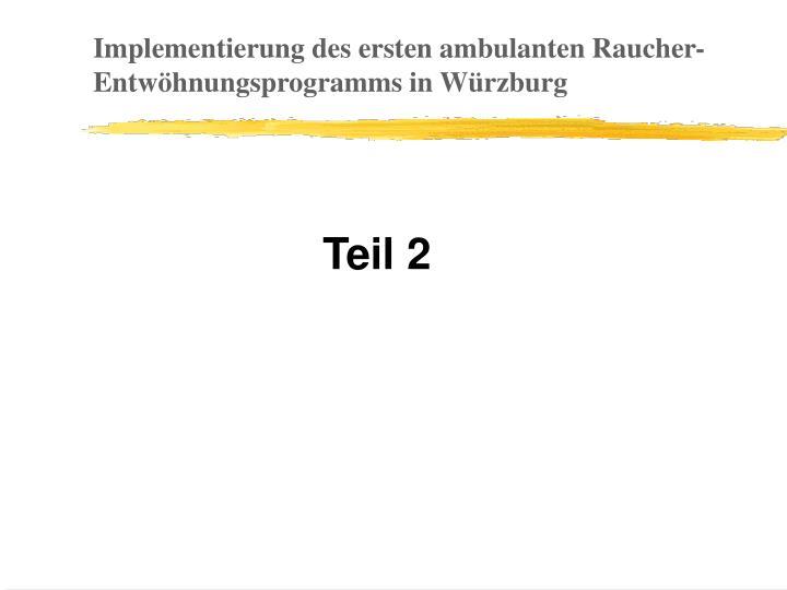 Implementierung des ersten ambulanten Raucher-Entwöhnungsprogramms in Würzburg
