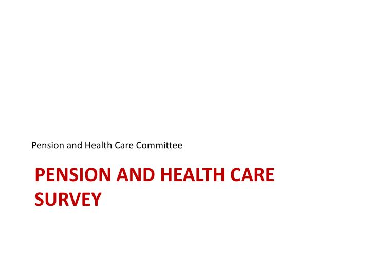 Pension and Health Care Committee