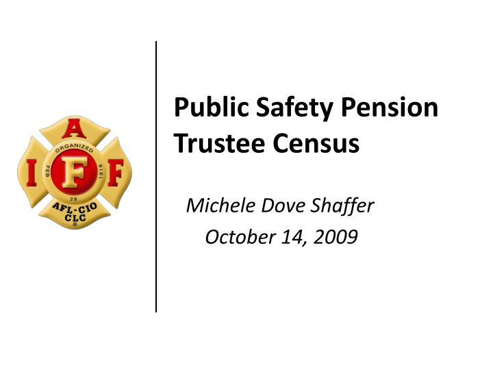 Public Safety Pension Trustee Census