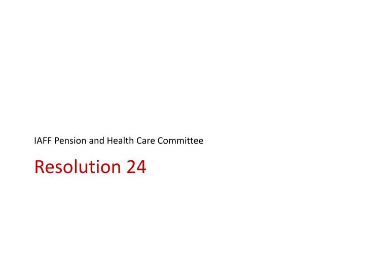 IAFF Pension and Health Care Committee