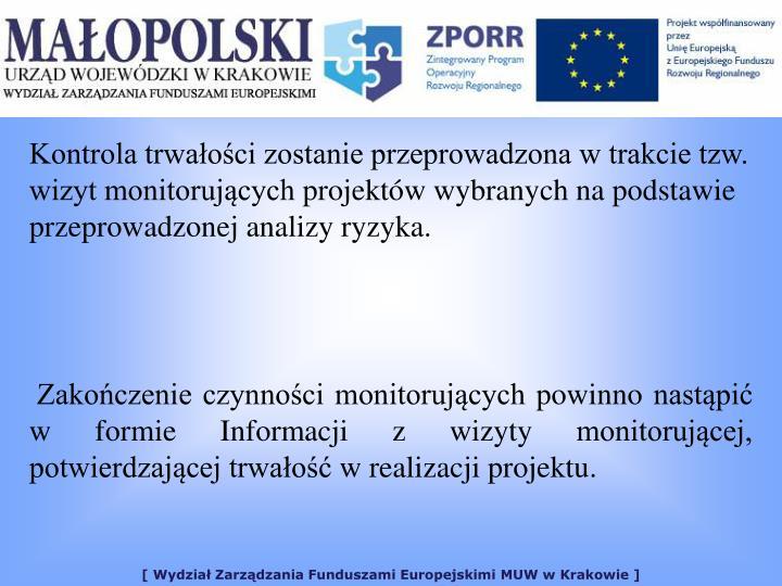 Kontrola trwaoci zostanie przeprowadzona w trakcie tzw. wizyt monitorujcych