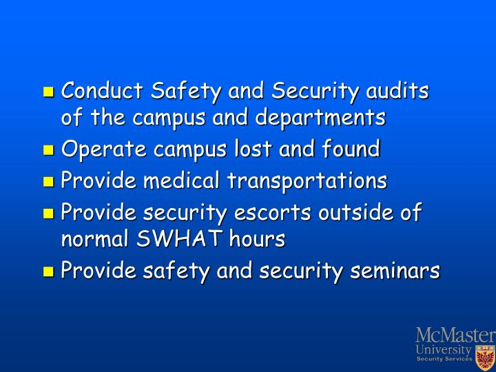 Conduct Safety and Security audits of the campus and departments