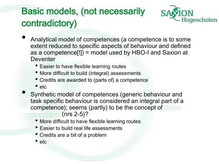 Basic models, (not necessarily contradictory)