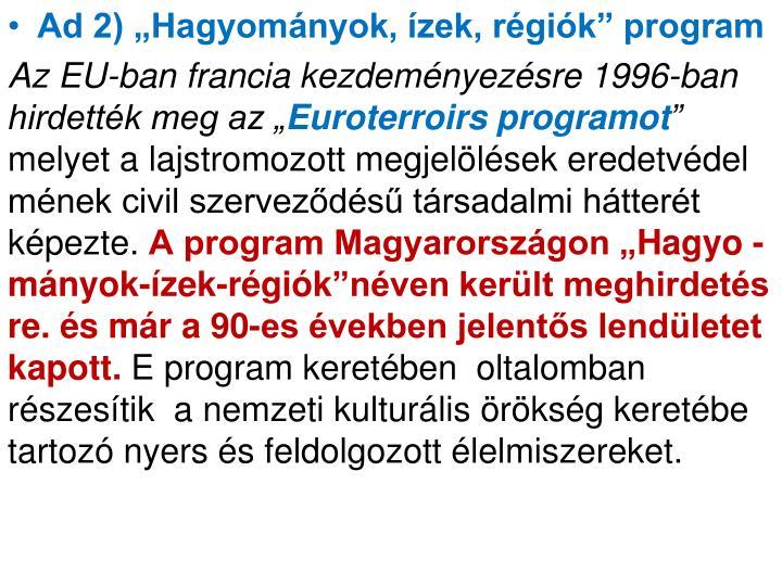 """Ad 2) """"Hagyományok, ízek, régiók"""" program"""