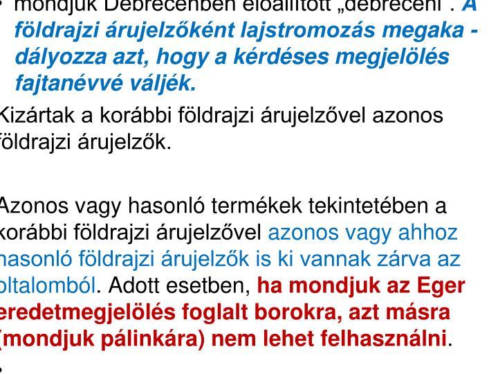 """mondjuk Debrecenben előállított """"debreceni""""."""