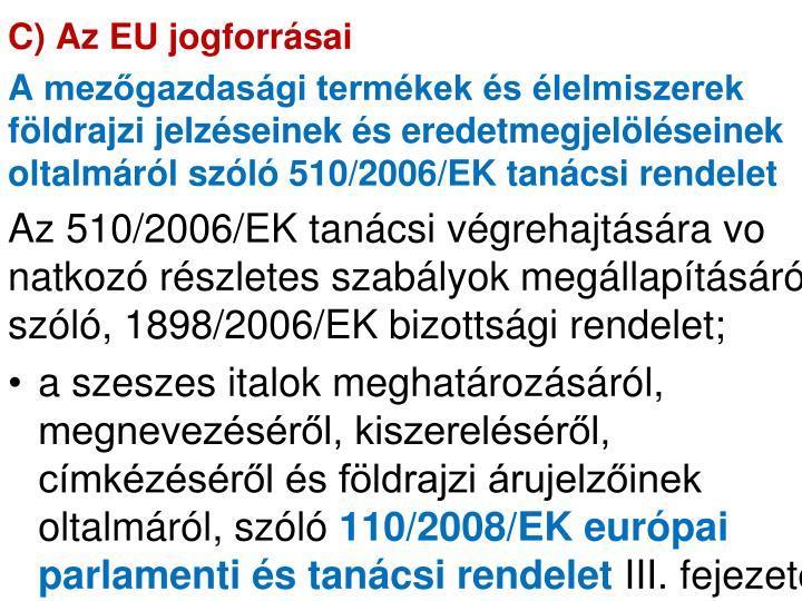 C) Az EU jogforrásai
