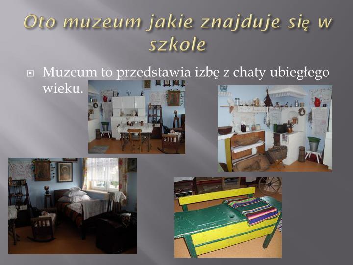 Oto muzeum jakie znajduje się w szkole