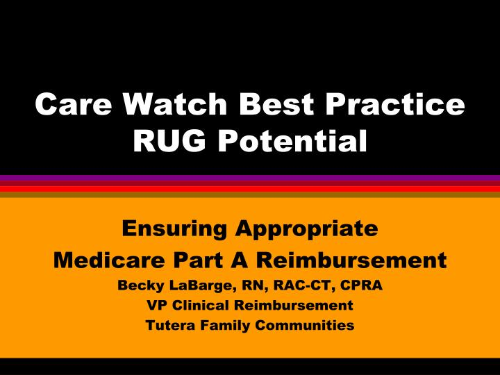 care watch best practice rug potential