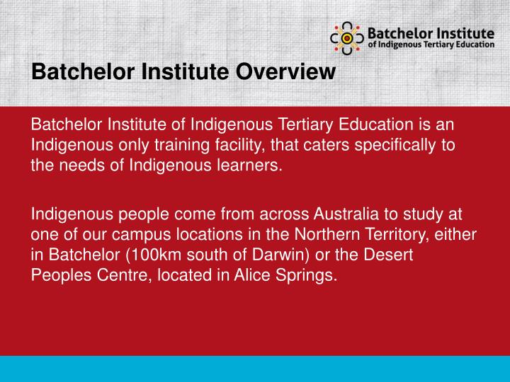 Batchelor Institute Overview