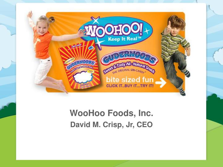 WooHoo Foods, Inc.