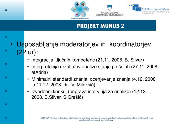 Usposabljanje moderatorjev in  koordinatorjev (22 ur):