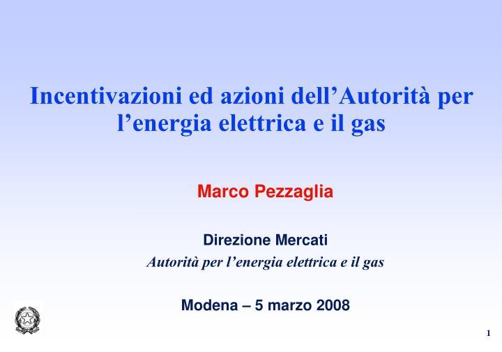 Incentivazioni ed azioni dell'Autorità per l'energia elettrica e il gas