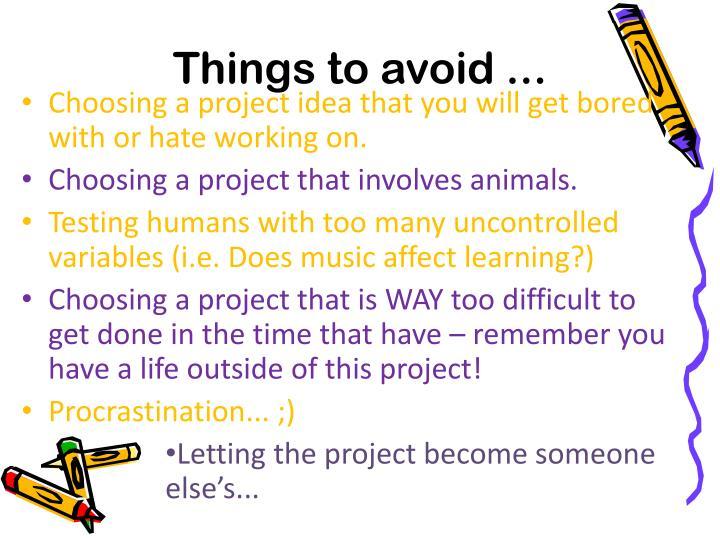 Things to avoid ...