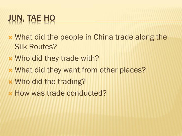 What did the people in China trade along the Silk Routes?