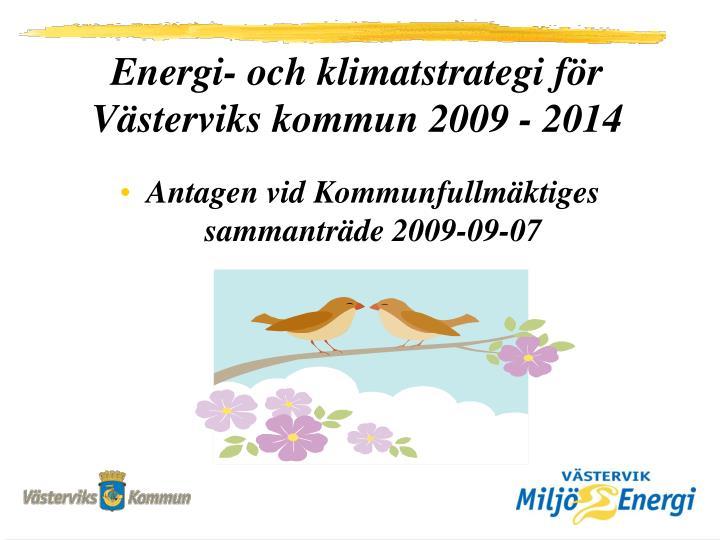 Energi- och klimatstrategi för Västerviks kommun 2009 - 2014