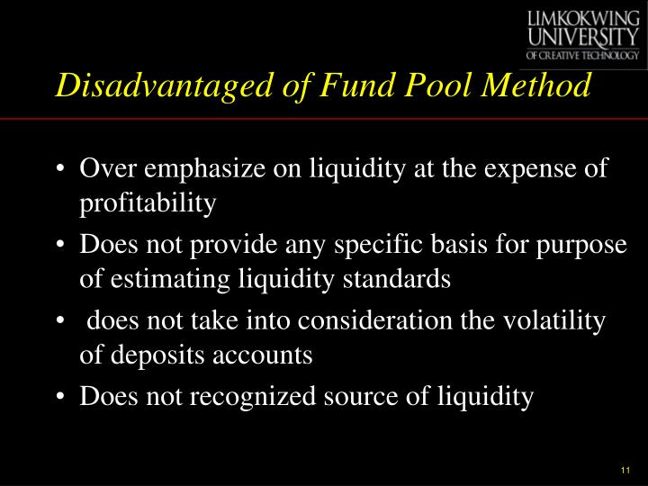 Disadvantaged of Fund Pool Method