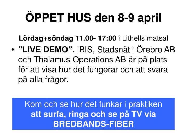 ÖPPET HUS den 8-9 april