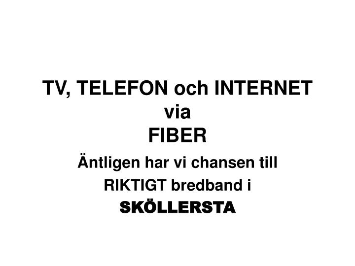 Tv telefon och internet via fiber