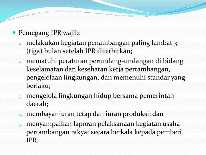 Pemegang IPR wajib: