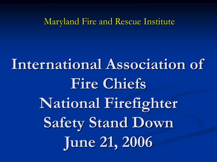 International association of fire chiefs national firefighter safety stand down june 21 2006