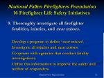 national fallen firefighters foundation 16 firefighter life safety initiatives17
