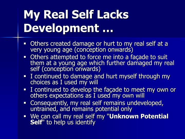 My Real Self Lacks Development …