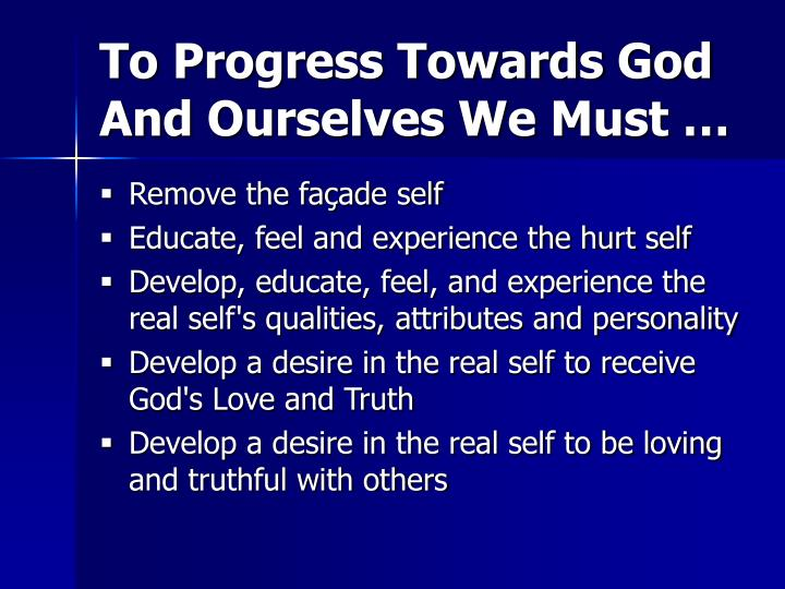 To Progress Towards God And Ourselves We Must …