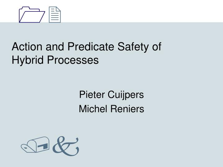 Action and predicate safety of hybrid processes