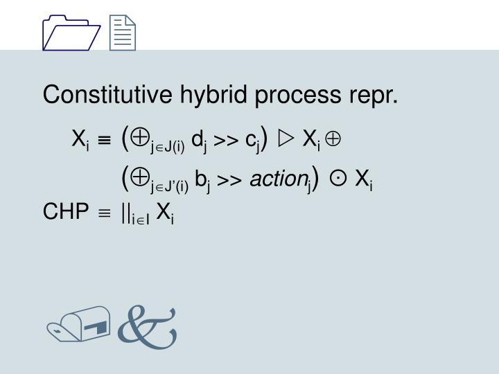 Constitutive hybrid process repr.
