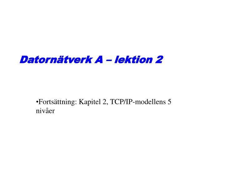 Datornätverk A – lektion 2