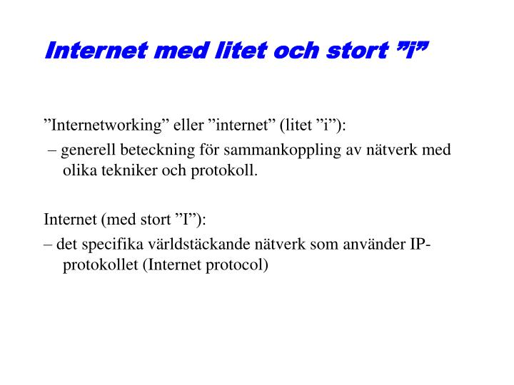 """Internet med litet och stort """"i"""""""