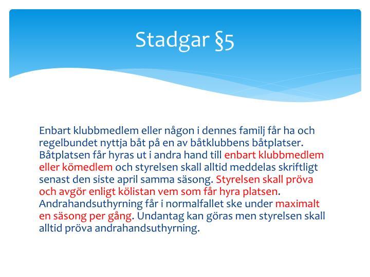 Stadgar §5