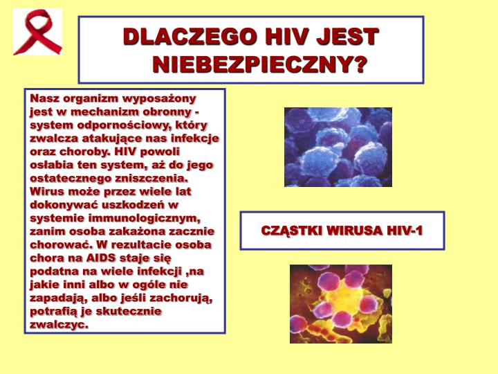 DLACZEGO HIV JEST NIEBEZPIECZNY?