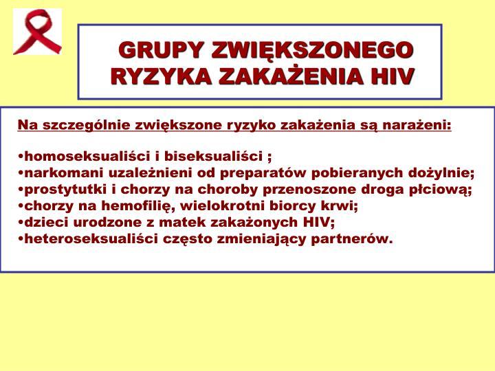 GRUPY ZWIĘKSZONEGO RYZYKA ZAKAŻENIA HIV