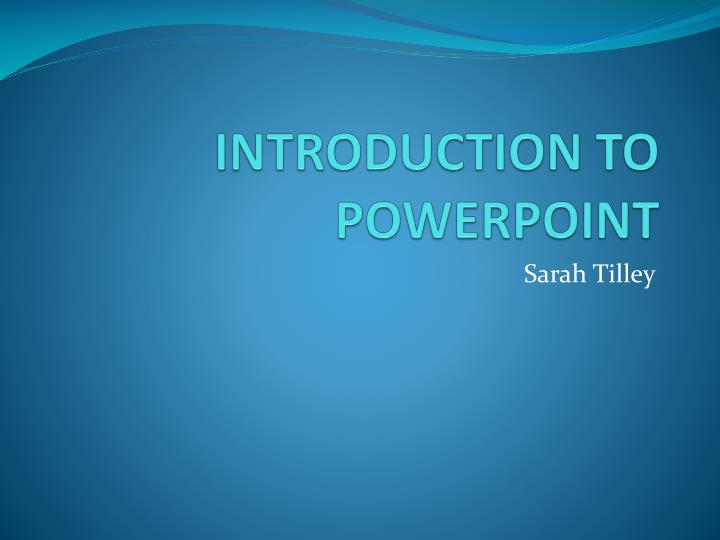 Introduction to powerpoint