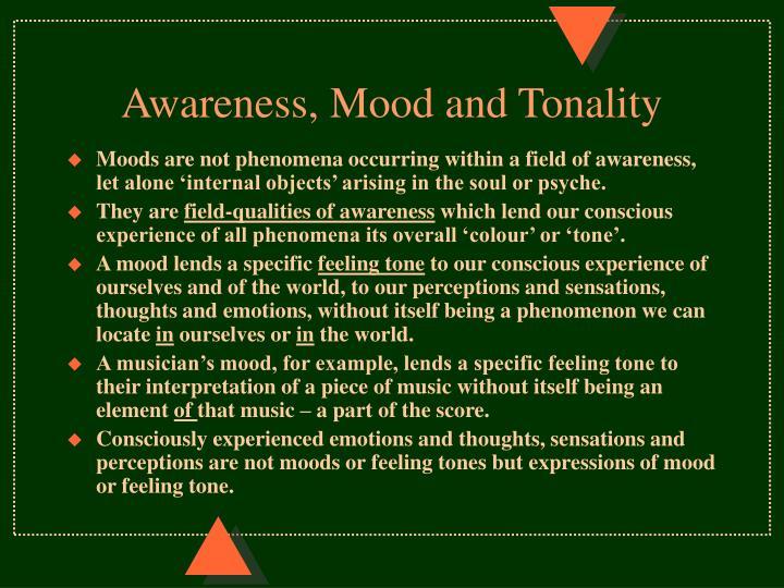 Awareness, Mood and Tonality