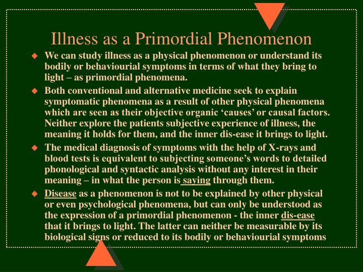 Illness as a Primordial Phenomenon