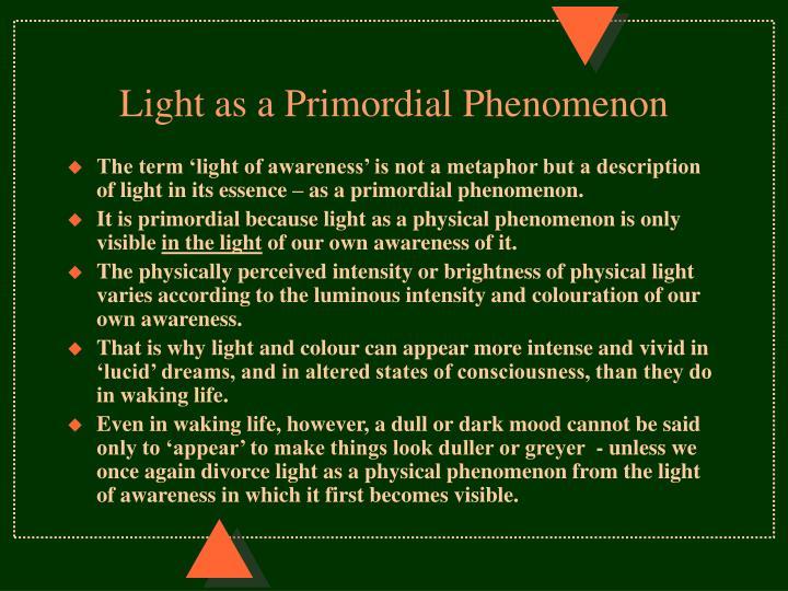 Light as a Primordial Phenomenon