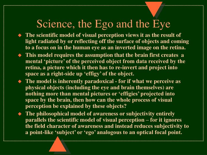 Science, the Ego and the Eye