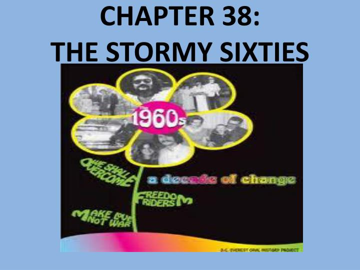 Chapter 38 the stormy sixties