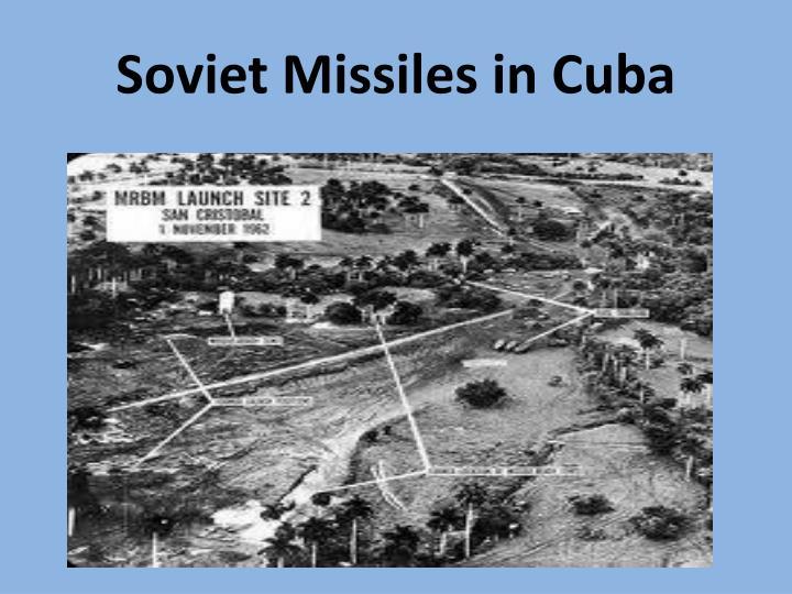 Soviet Missiles in Cuba